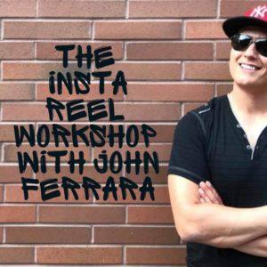 The Instagram Reel Workshop with John Ferrara